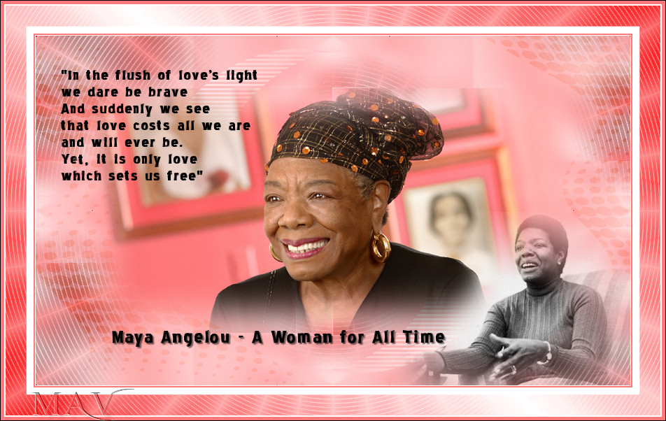 Maya Angelou: April 4, 1928 - May 28, 2014