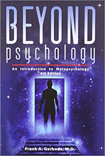 Beyond Psychology by Frank A. Gerbode, M.D.